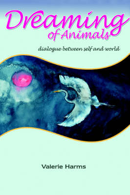 Dreaming of Animals: Dialogue Between Self and World