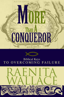 More Than a Conqueror: Biblical Keys to Overcoming Failure