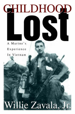 Childhood Lost: A Marine's Experience in Vietnam
