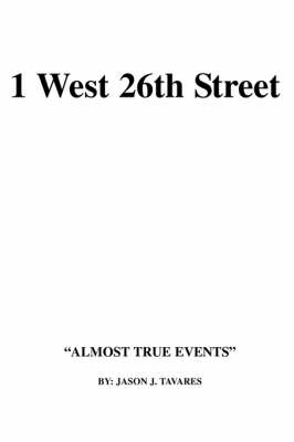1 West 26th Street: Almost True Events