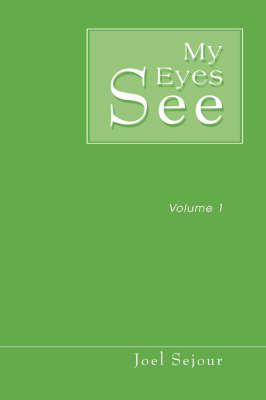 My Eyes See: Volume 1