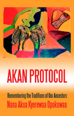 Akan Protocol: Remembering the Traditions of Our Ancestors