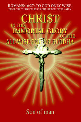 Christ in the Immortal Glory of the All-Wise Father Buddha