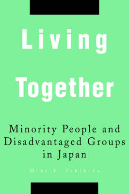 Living Together: Minority People and Disadvantaged Groups in Japan