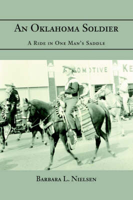 An Oklahoma Soldier: A Ride in One Man's Saddle