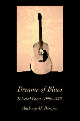 Dreams of Blues: Selected Poems 1990-2005