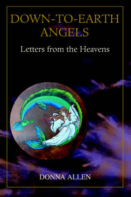 Down-To-Earth Angels: Letters from the Heavens