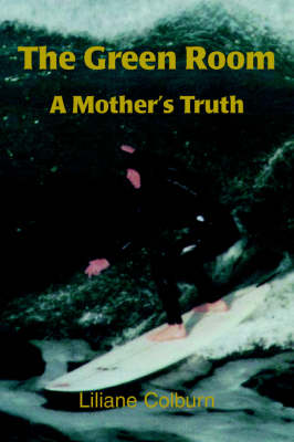 The Green Room: A Mother's Truth