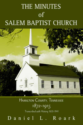 The Minutes of Salem Baptist Church: Hamilton County, Tennessee 1872-1915