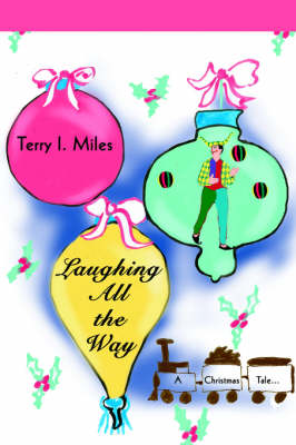 Laughing All the Way: A Christmas Tale...