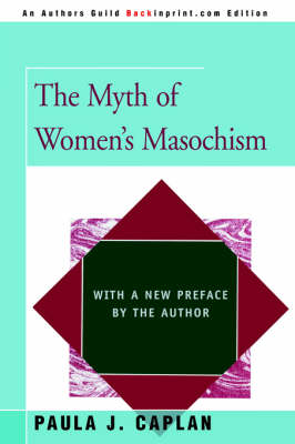 The Myth of Women's Masochism: With a New Preface by the Author