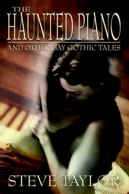 The Haunted Piano: And Other Gay Gothic Tales