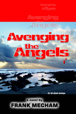 Avenging the Angels: It's All about Revenge.