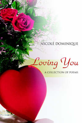 Loving You: A Collection of Poems