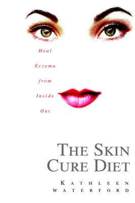 The Skin Cure Diet: Heal Eczema from Inside Out
