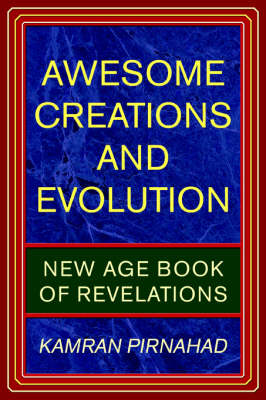 Awesome Creations and Evolution: New Age Book of Revelations