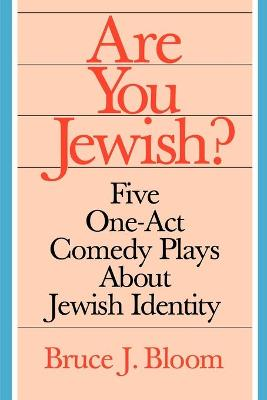 Are You Jewish?: Five One-Act Comedy Plays about Jewish Identity