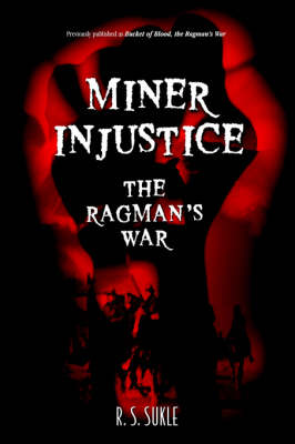 Miner Injustice: The Ragman's War