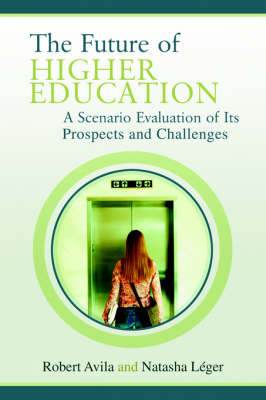 The Future of Higher Education: A Scenario Evaluation of Its Prospects and Challenges