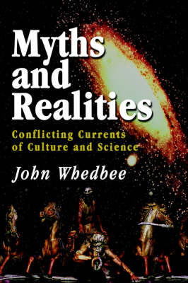 Myths and Realities: Conflicting Currents of Culture and Science