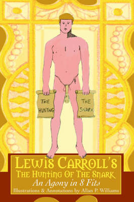 Lewis Carroll's the Hunting of the Snark: An Agony in 8 Fits