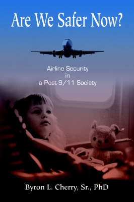 Are We Safer Now?: Airline Security in a Post-9/11 Society