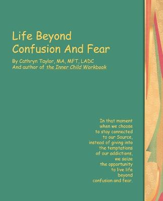 Life Beyond Confusion and Fear