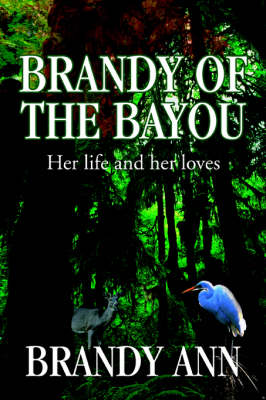 Brandy of the Bayou: Her Life and Her Loves