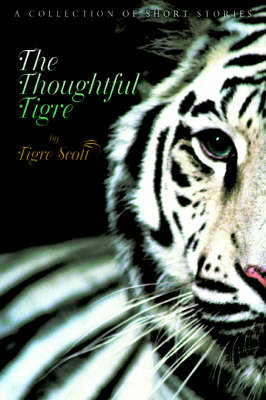 The Thoughtful Tigre: A Collection of Short Stories