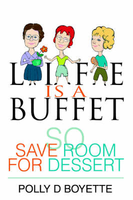 Life Is a Buffet: So Save Room for Dessert