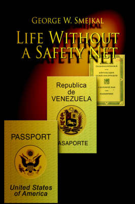 Life Without a Safety Net