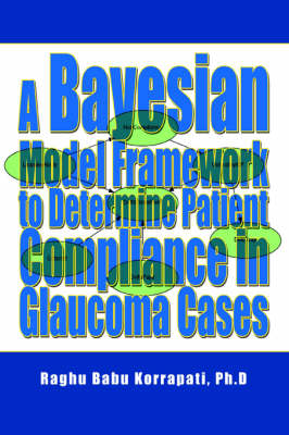 A Bayesian Model Framework to Determine Patient Compliance in Glaucoma Cases