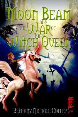 Moon Beam and the War of the Witch Queen: Book 1
