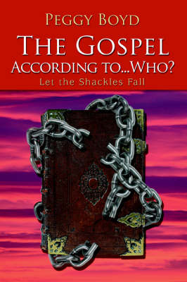 The Gospel According To...Who?: Let the Shackles Fall