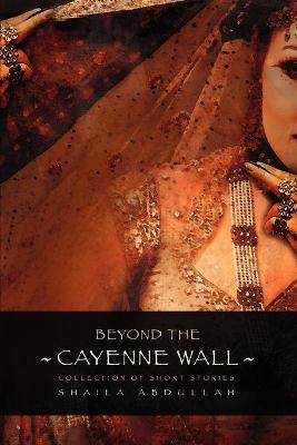 Beyond the Cayenne Wall: Collection of Short Stories