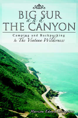 Big Sur and the Canyon: Camping and Backpacking in the Ventana Wilderness