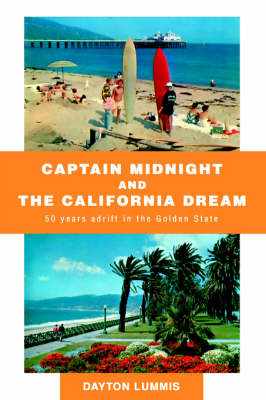 Captain Midnight and the California Dream: 50 Years Adrift in the Golden State