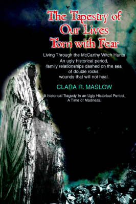 The Tapestry of Our Lives Torn with Fear: Living Through the McCarthy Witch Hunts