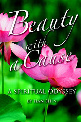 Beauty with a Cause: A Spiritual Odyssey
