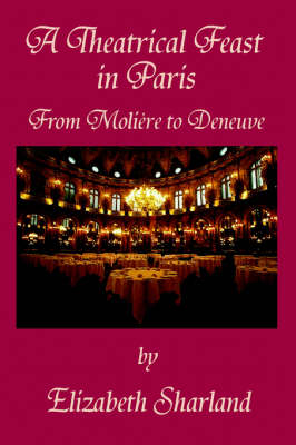 A Theatrical Feast in Paris: From Moliere to Deneuve