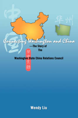 Connecting Washington and China: ---The Story of the Washington State China Relations Council