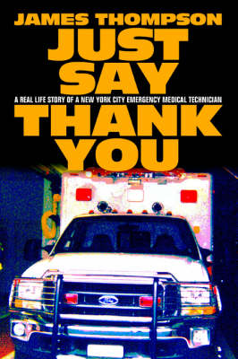 Just Say Thank You: A Real Life Story of a New York City Emergency Medical Technician