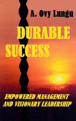 Durable Success: Empowered Management and Visionary Leadership