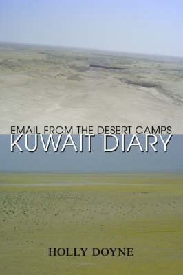 Kuwait Diary: Email from the Desert Camps