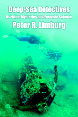 Deep-Sea Detectives: Maritime Mysteries and Forensic Science