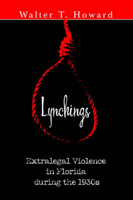 Lynchings: Extralegal Violence in Florida During the 1930s