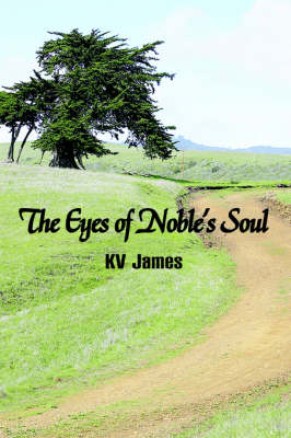 The Eyes of Noble's Soul