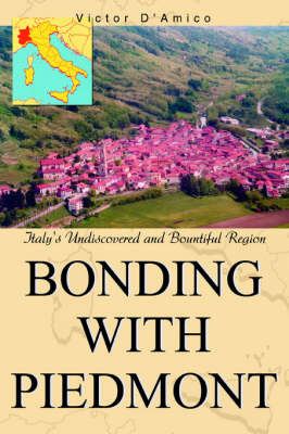 Bonding with Piedmont: Italy's Undiscovered and Bountiful Region