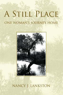 A Still Place: One Woman's Journey Home