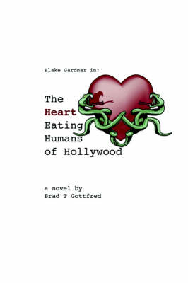 The Heart Eating Humans of Hollywood